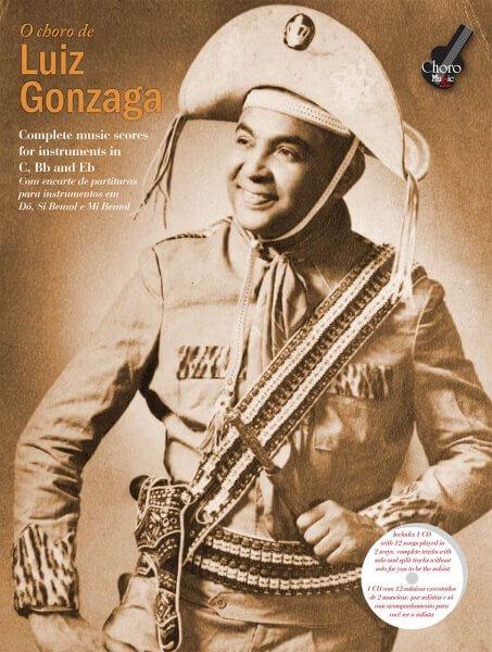 O Choro de Luiz Gonzaga ChoroMusic A871827